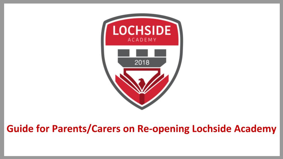 Lochside Academy Parent Guide to Reopening 30/06/2020