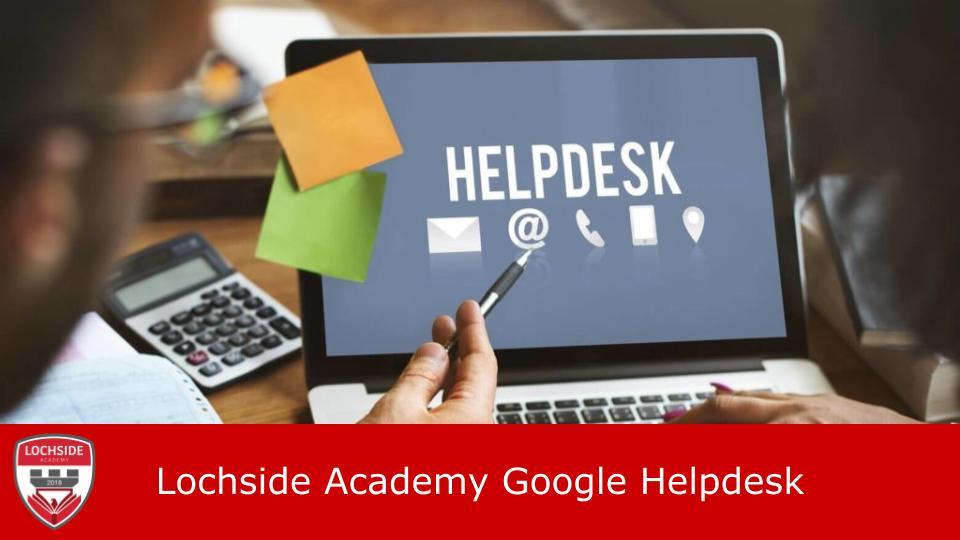 Lochside Academy Google Helpdesk